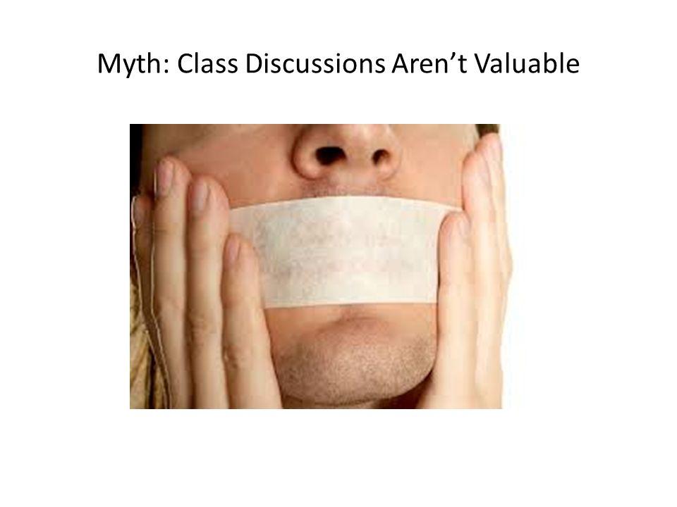 Myth: Class Discussions Aren't Valuable