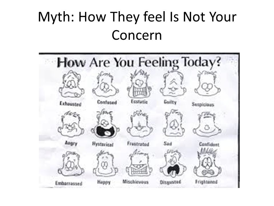 Myth: How They feel Is Not Your Concern