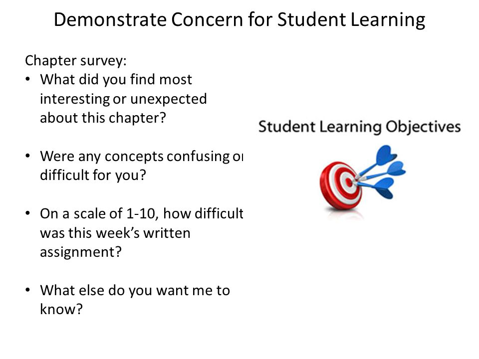 Demonstrate Concern for Student Learning Chapter survey: What did you find most interesting or unexpected about this chapter.