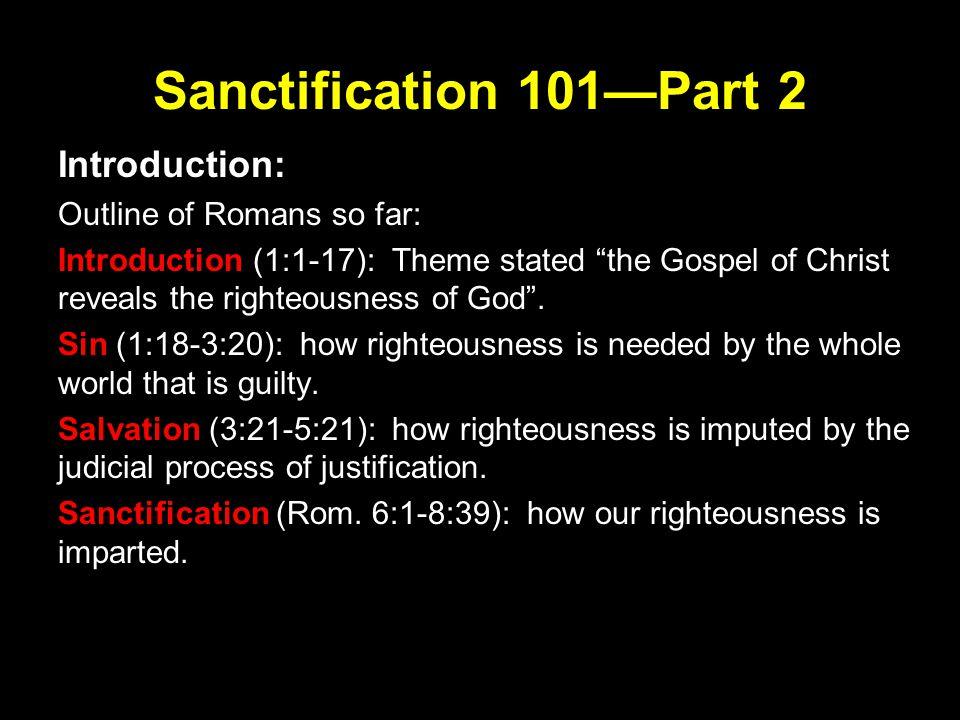 Sanctification 101—Part 2 Introduction: (cont.) Review of previous lesson 1.