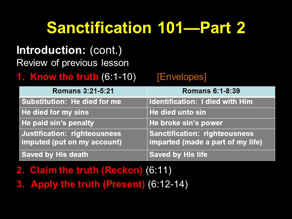 Sanctification 101—Part 2 Introduction: (cont.) Review of previous lesson 1.