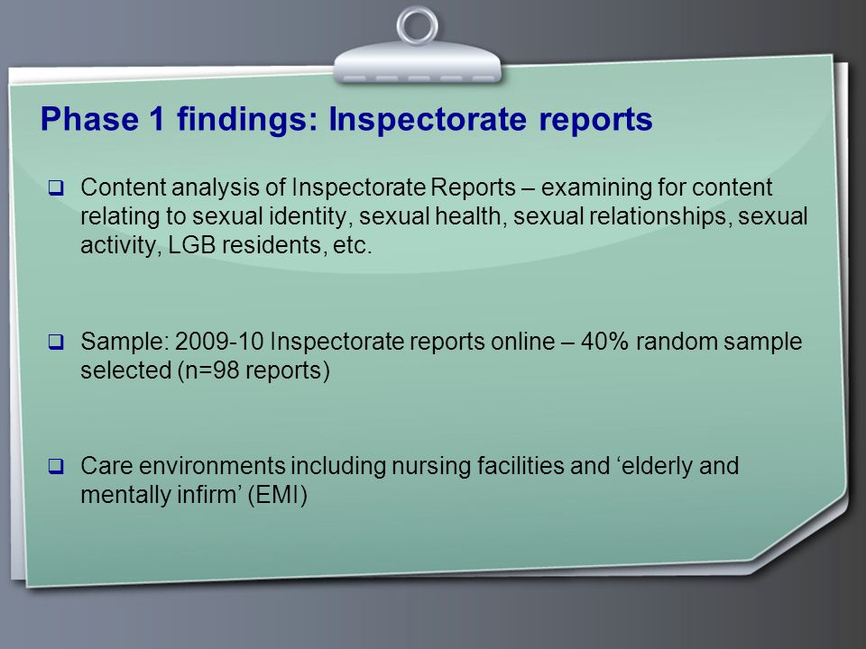 Phase 1 findings: Inspectorate reports  Content analysis of Inspectorate Reports – examining for content relating to sexual identity, sexual health, sexual relationships, sexual activity, LGB residents, etc.