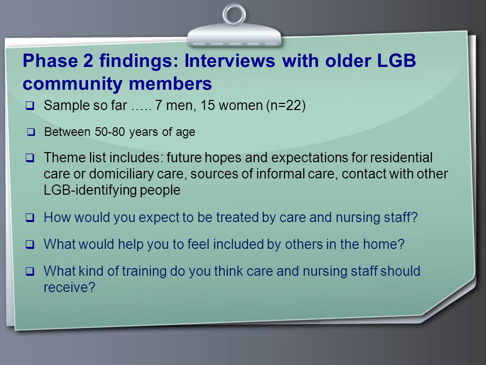 Phase 2 findings: Interviews with older LGB community members  Sample so far …..