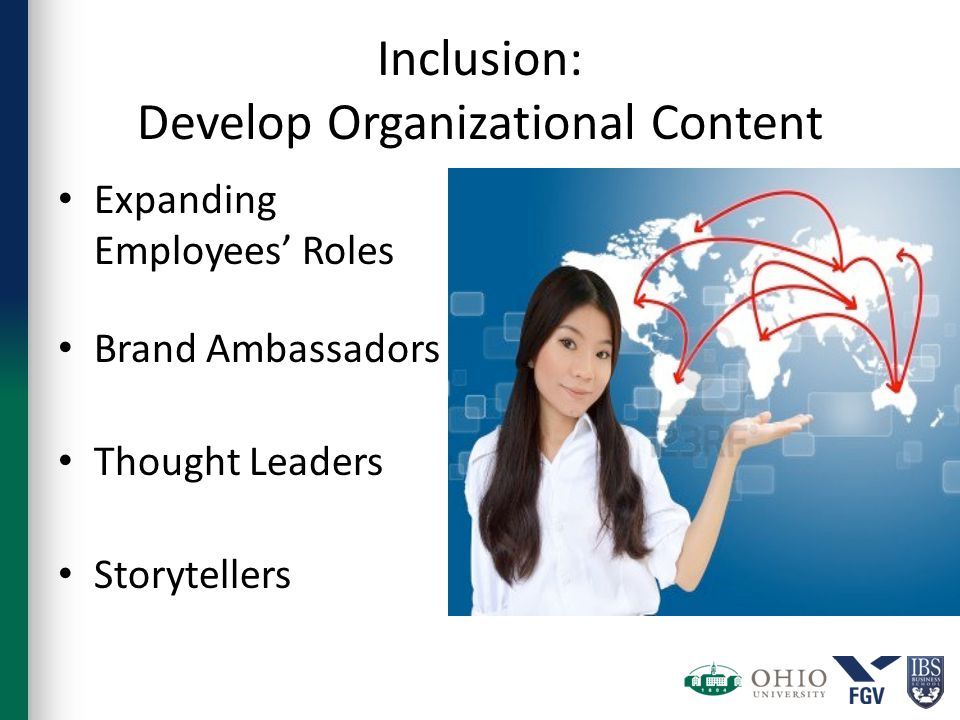 Inclusion: Develop Organizational Content Expanding Employees' Roles Brand Ambassadors Thought Leaders Storytellers