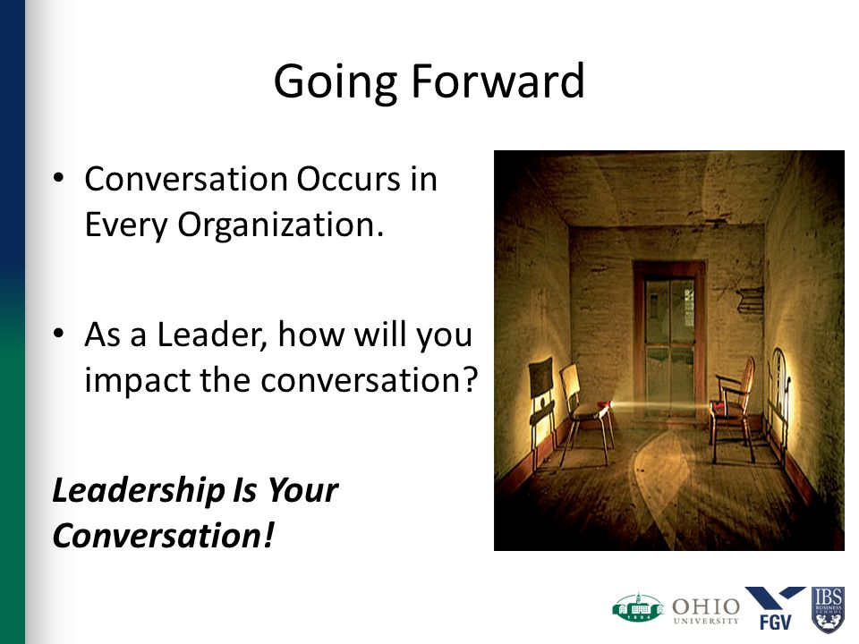 Going Forward Conversation Occurs in Every Organization.