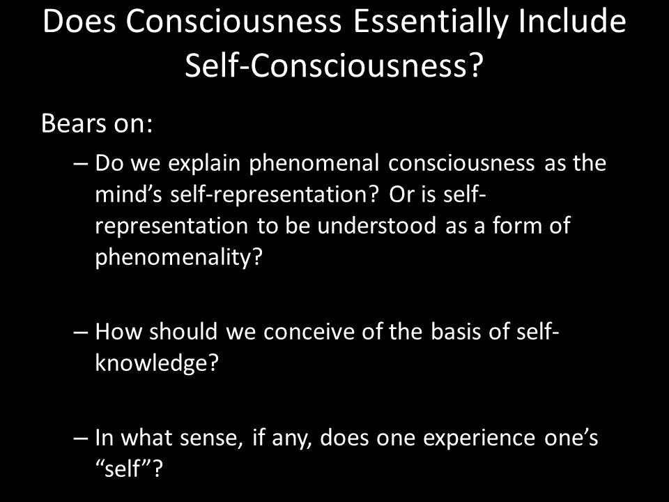 Does Consciousness Essentially Include Self-Consciousness.