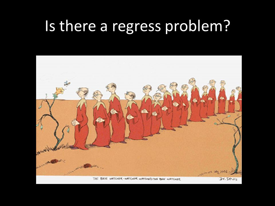 Is there a regress problem?