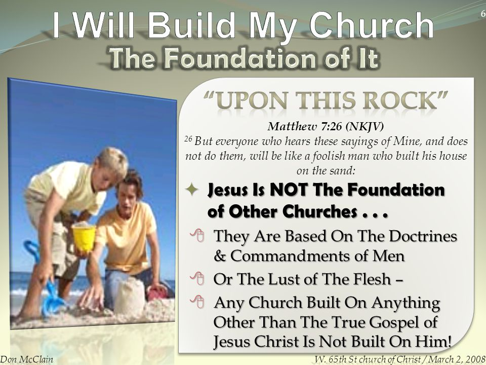  Jesus Is NOT The Foundation of Other Churches...