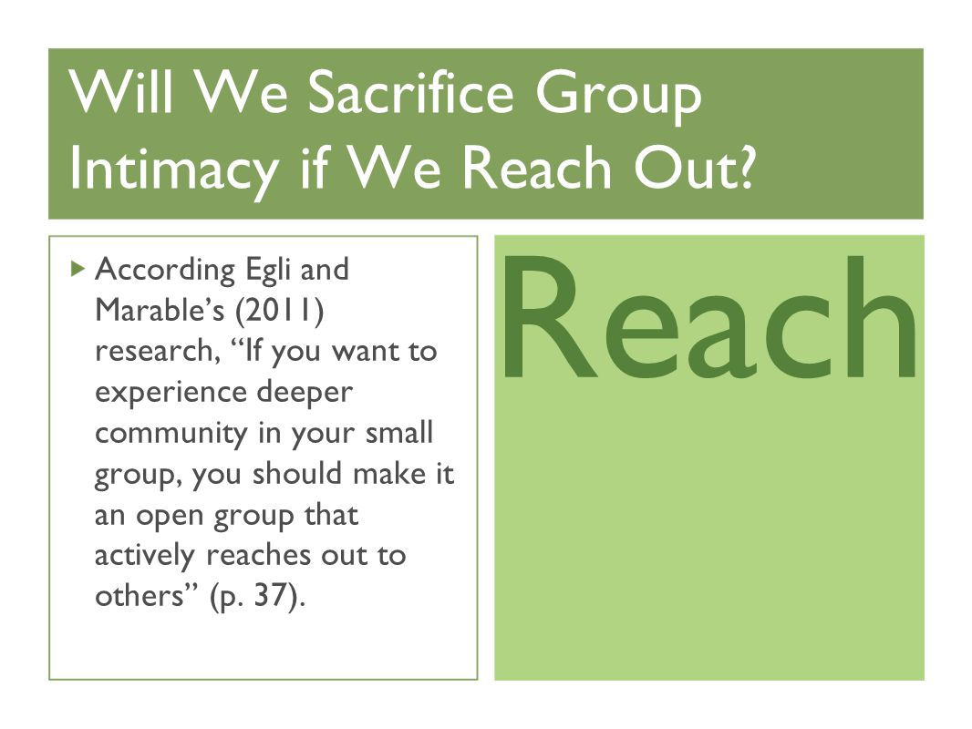 Will We Sacrifice Group Intimacy if We Reach Out.