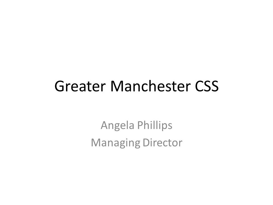 Greater Manchester CSS Angela Phillips Managing Director