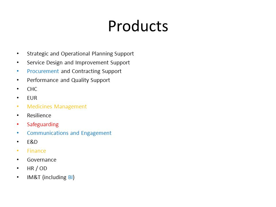 Product Development - process Product templates MoU Service design lockdown Workforce plan Costing Model – the whole Pricing Model – charging the whole across CCG – No cross subsidising by product or by CCG – Cost drivers will be applied Confirm products SLA Contract