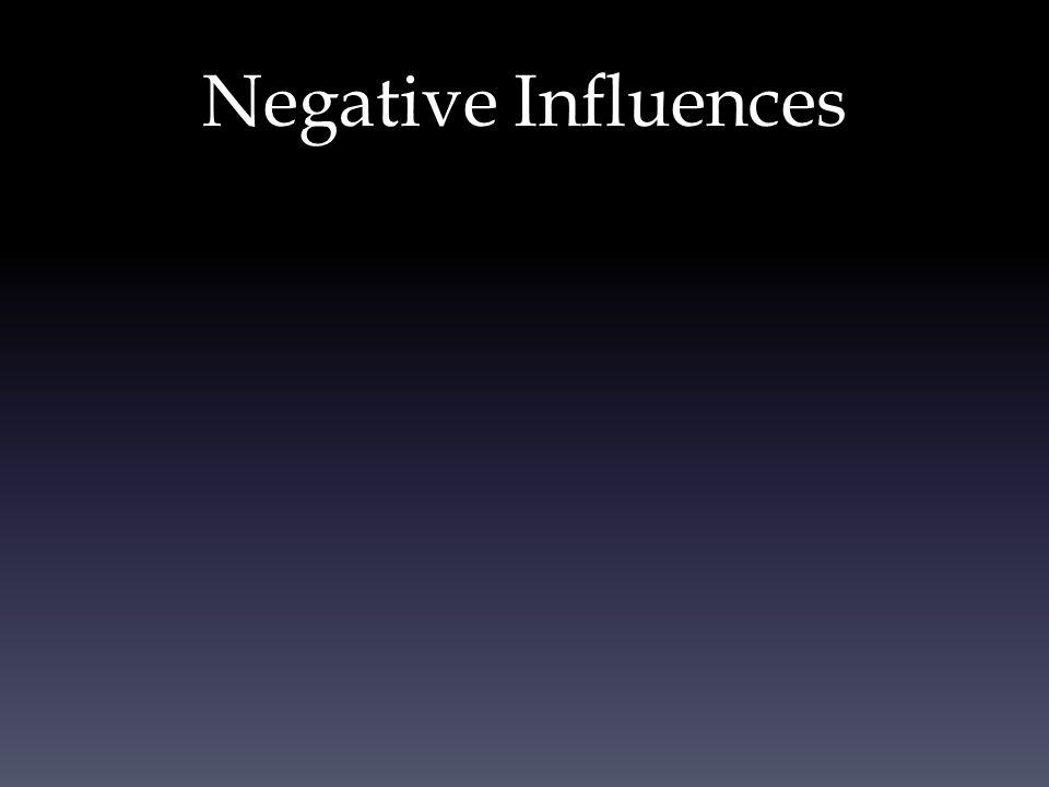 Negative Influences