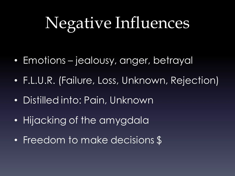 Emotions – jealousy, anger, betrayal F.L.U.R.