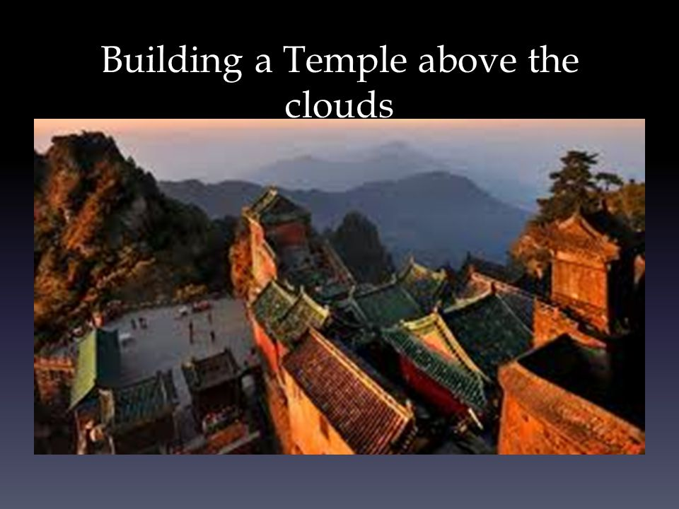 Building a Temple above the clouds