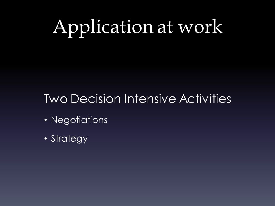 Two Decision Intensive Activities Negotiations Strategy