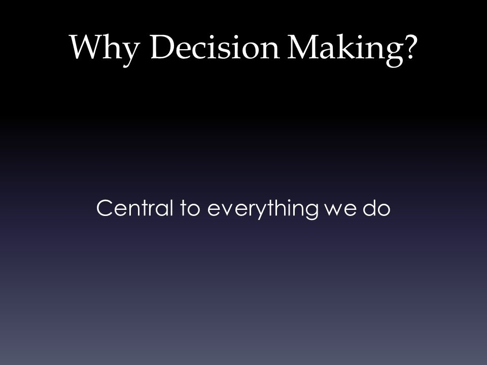 What Guides a Decision?