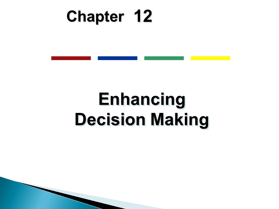 12 Chapter Enhancing Decision Making