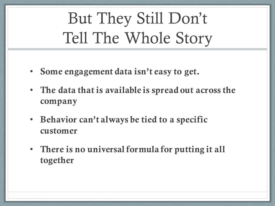 But They Still Don't Tell The Whole Story Some engagement data isn't easy to get.
