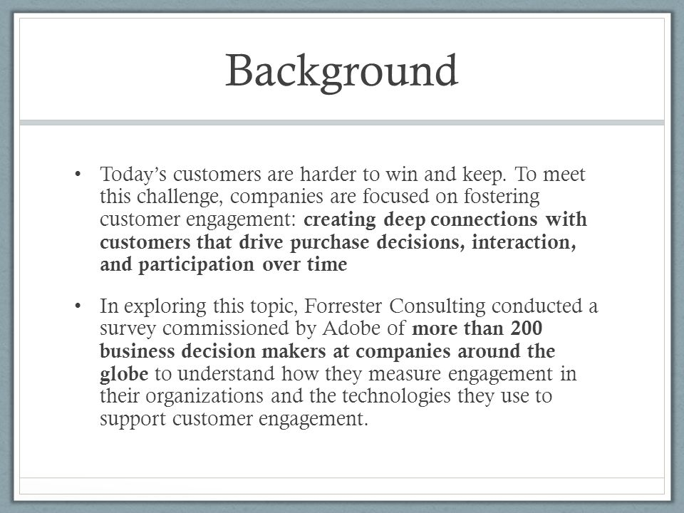 Background Today's customers are harder to win and keep.