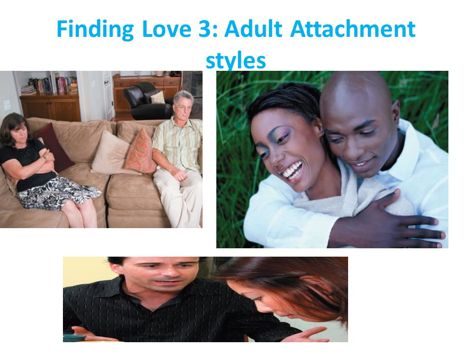 Finding Love 3: Adult Attachment styles