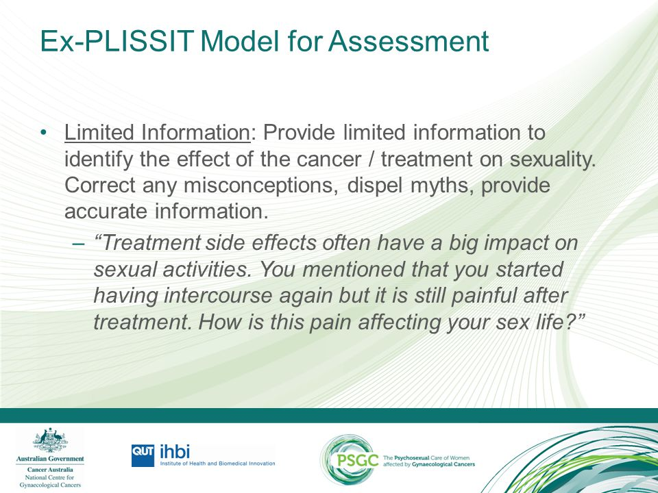 Ex-PLISSIT Model for Assessment Specific Suggestions: Make specific suggestions to manage the sexual side effects they have identified.