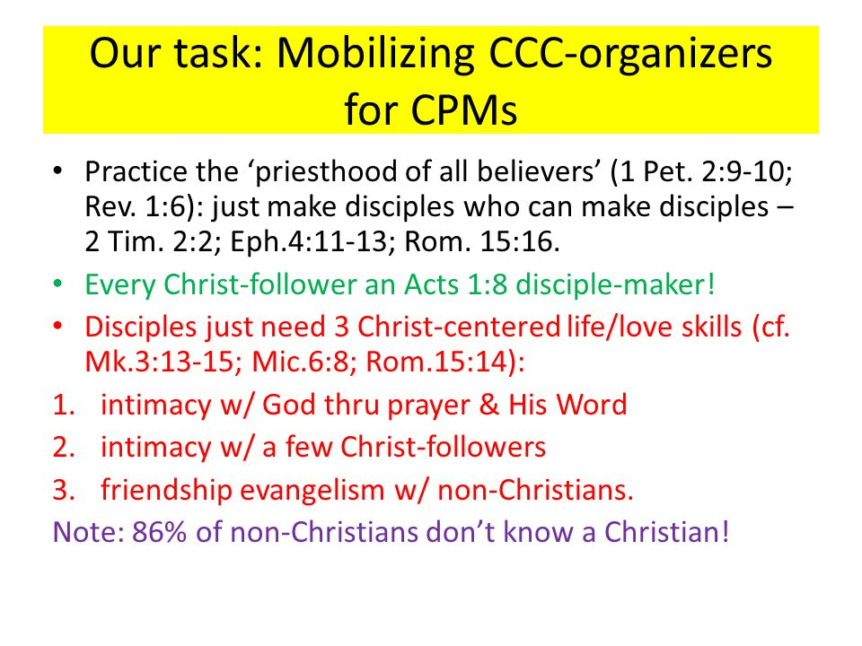 Our task: Mobilizing CCC-organizers for CPMs Practice the 'priesthood of all believers' (1 Pet.