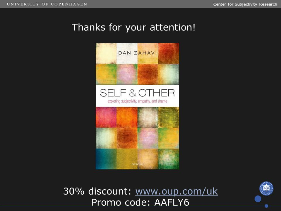 Thanks for your attention! Center for Subjectivity Research 30% discount: www.oup.com/ukwww.oup.com/uk Promo code: AAFLY6
