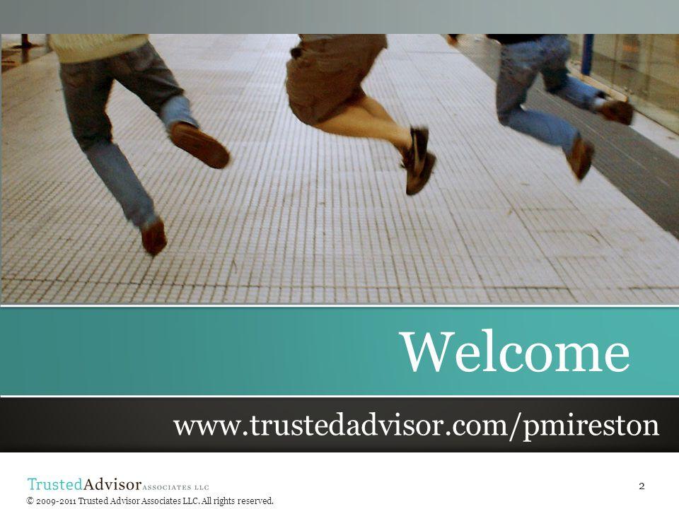 © Trusted Advisor Associates LLC, 2009 all rights reserved © 2009-2011 Trusted Advisor Associates LLC.