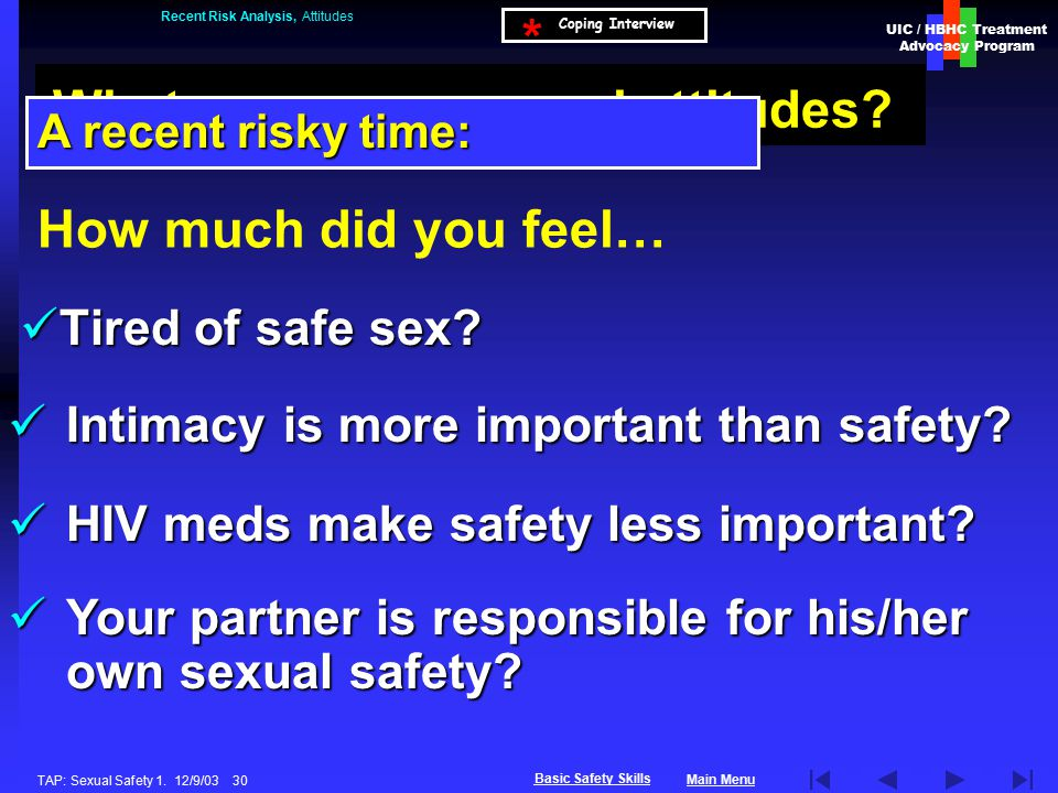 UIC / HBHC Treatment Advocacy Program Main Menu Basic Safety Skills TAP: Sexual Safety 1.