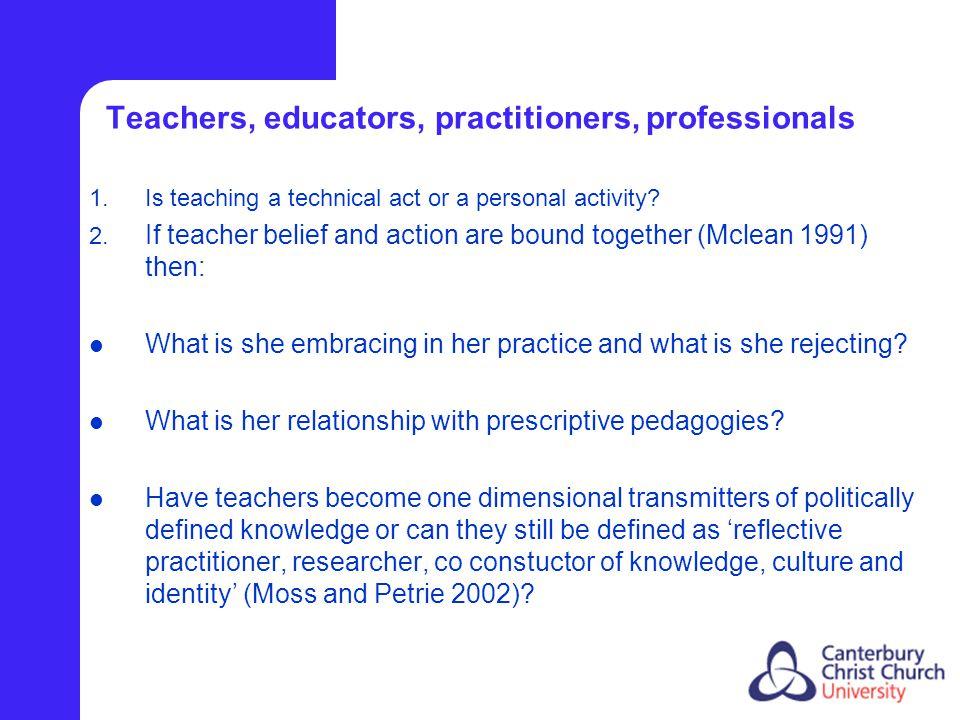 Teachers, educators, practitioners, professionals 1.