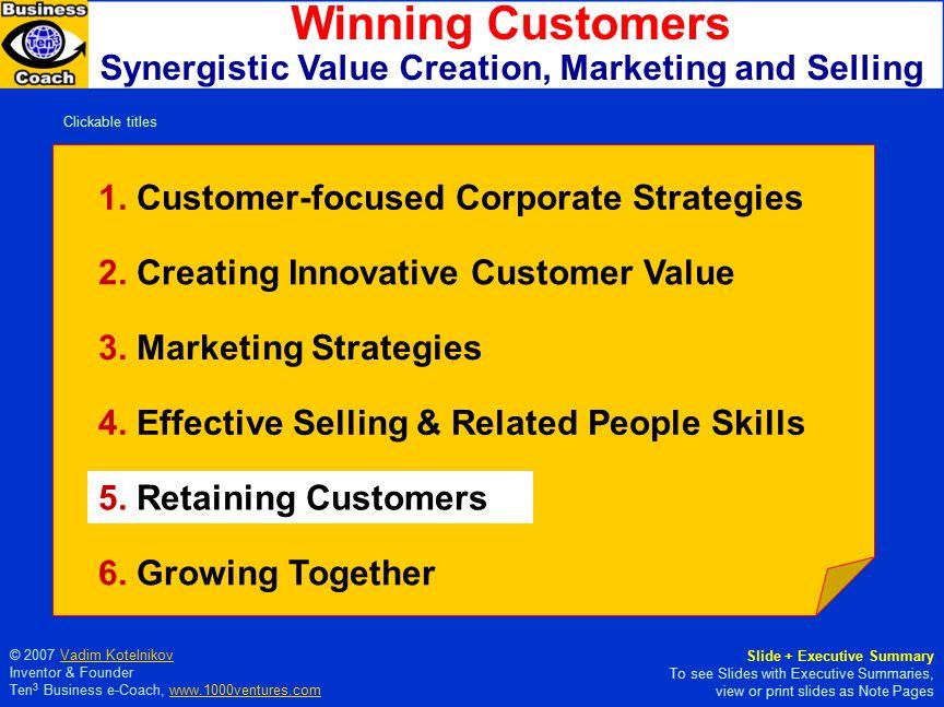 © 2007 Vadim KotelnikovVadim Kotelnikov Inventor & Founder Ten 3 Business e-Coach, www.1000ventures.comwww.1000ventures.com 1. Customer-focused Corpor
