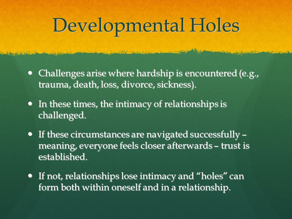 Challenges arise where hardship is encountered (e.g., trauma, death, loss, divorce, sickness).