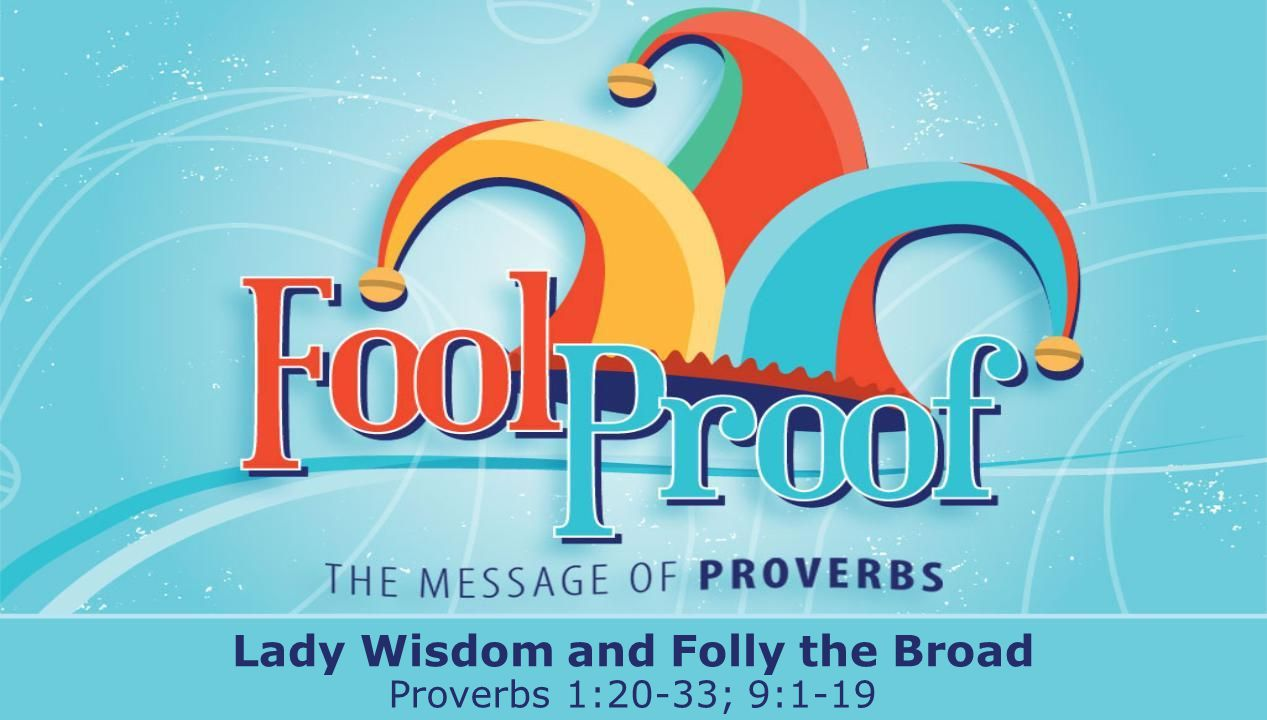 textbox center Lady Wisdom and Folly the Broad Proverbs 1:20-33; 9:1-19