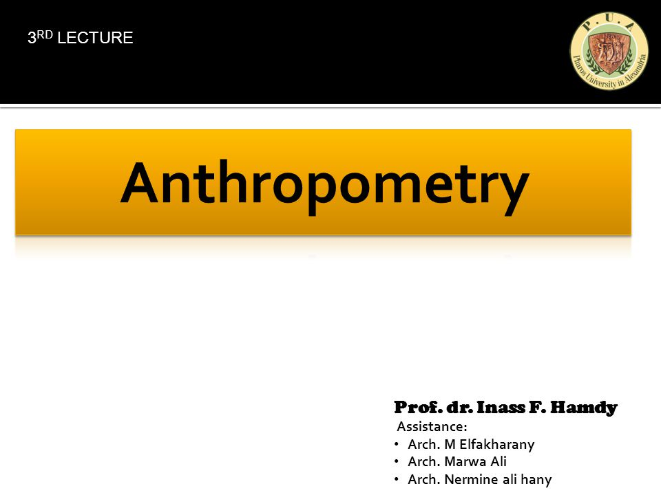 Anthropometry refers to the measurement of the size and proportions of the human body.