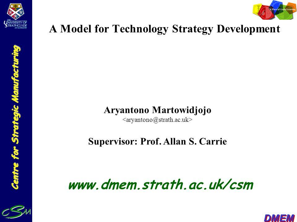 Centre for Strategic Manufacturing DMEM Case Study - Application of Model