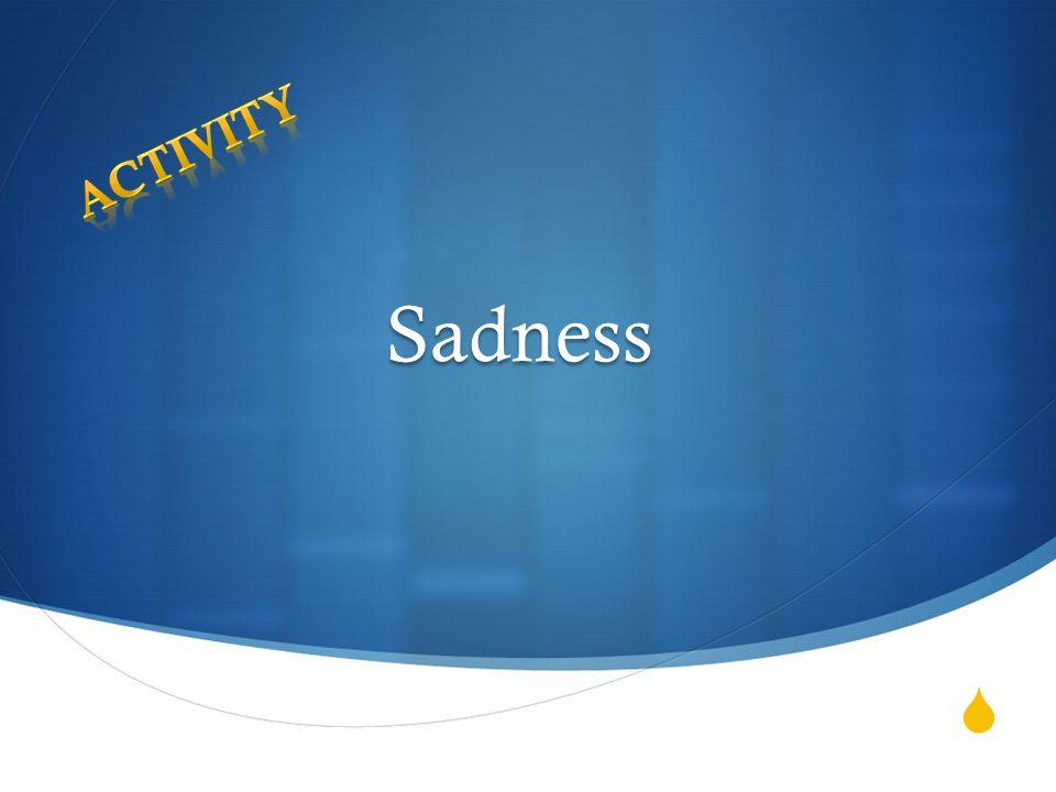  Sadness