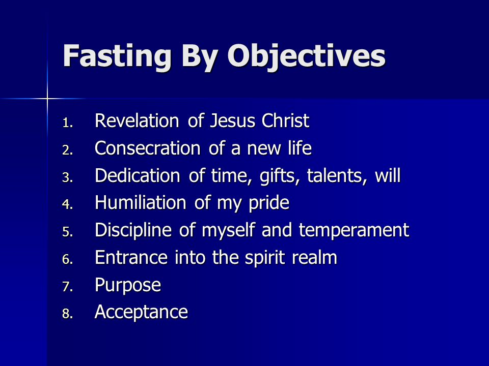 Fasting By Objectives 1. Revelation of Jesus Christ 2.