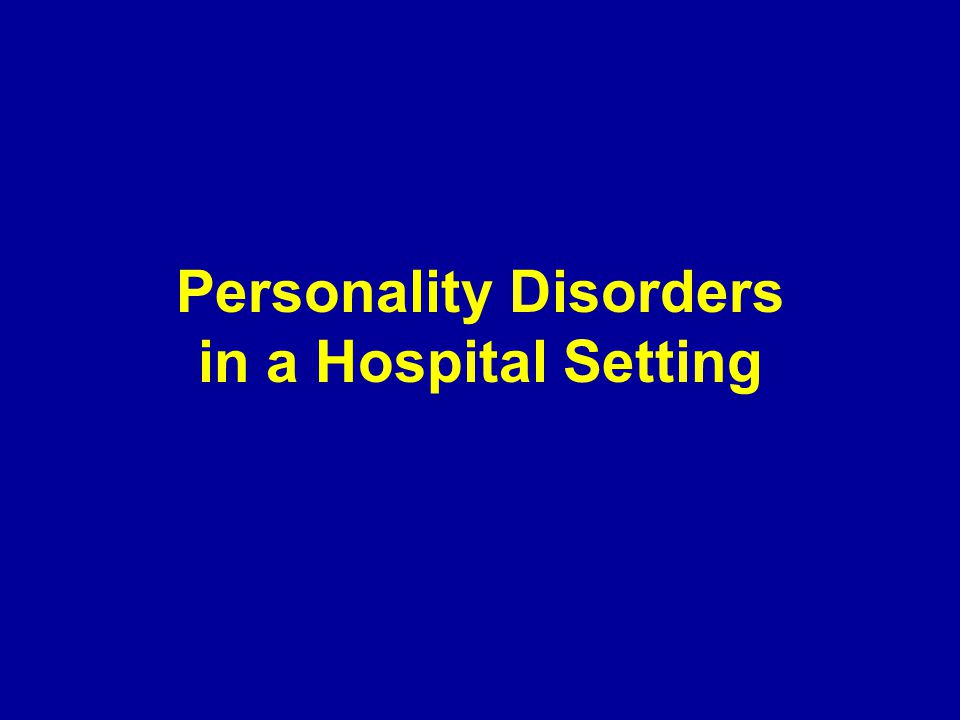 Personality Disorders in a Hospital Setting
