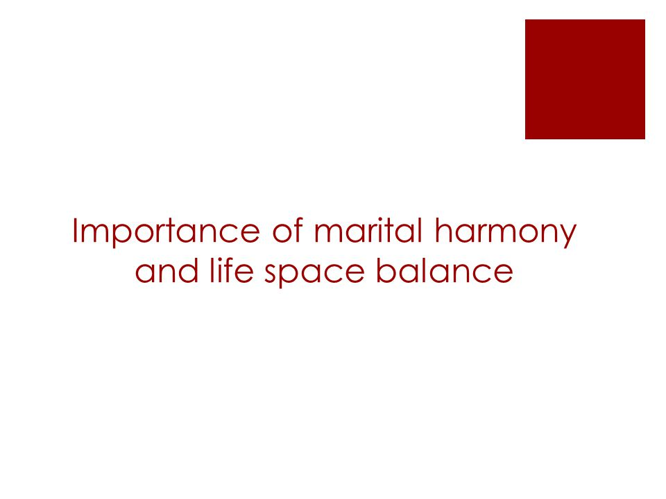 Importance of marital harmony and life space balance