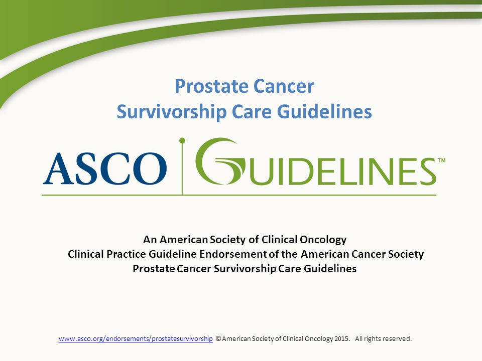 www.asco.org/endorsements/prostatesurvivorshipwww.asco.org/endorsements/prostatesurvivorship ©American Society of Clinical Oncology 2015.