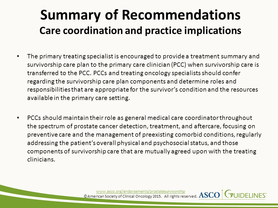 The primary treating specialist is encouraged to provide a treatment summary and survivorship care plan to the primary care clinician (PCC) when survivorship care is transferred to the PCC.