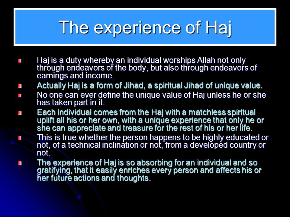 Who should Perform Haj. Not everyone can or should perform Haj.