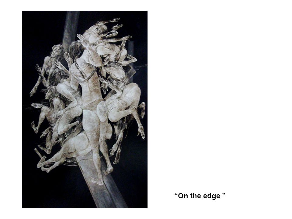 """On the edge """