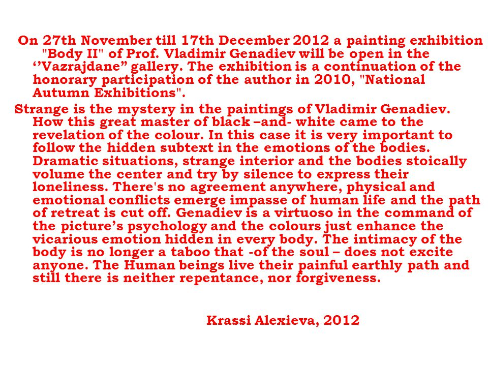 On 27th November till 17th December 2012 a painting exhibition Body II of Prof.