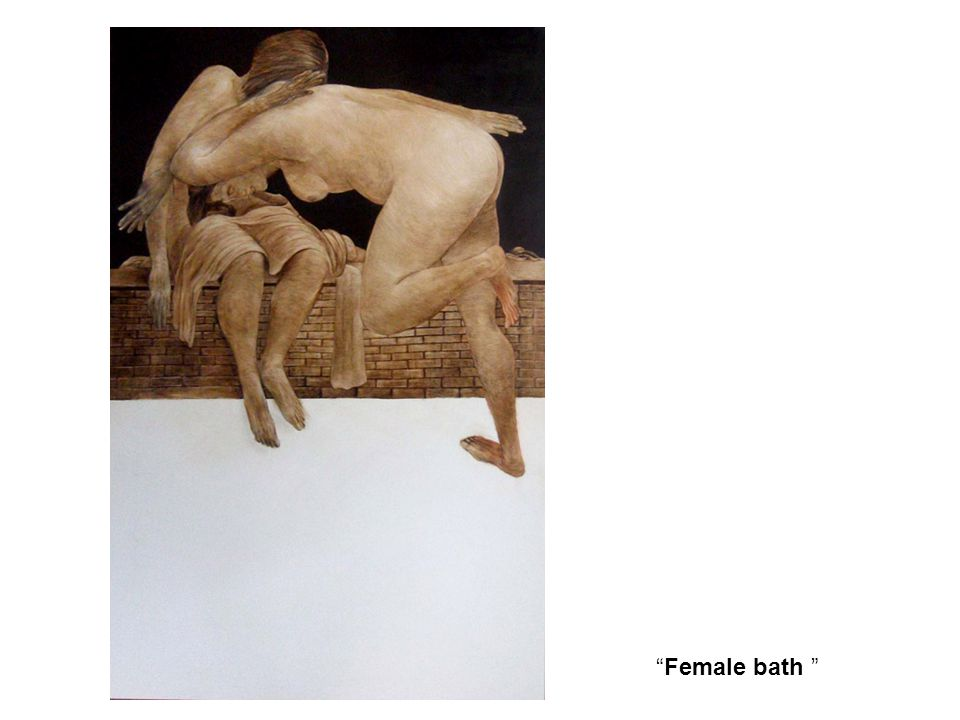 """Female bath """