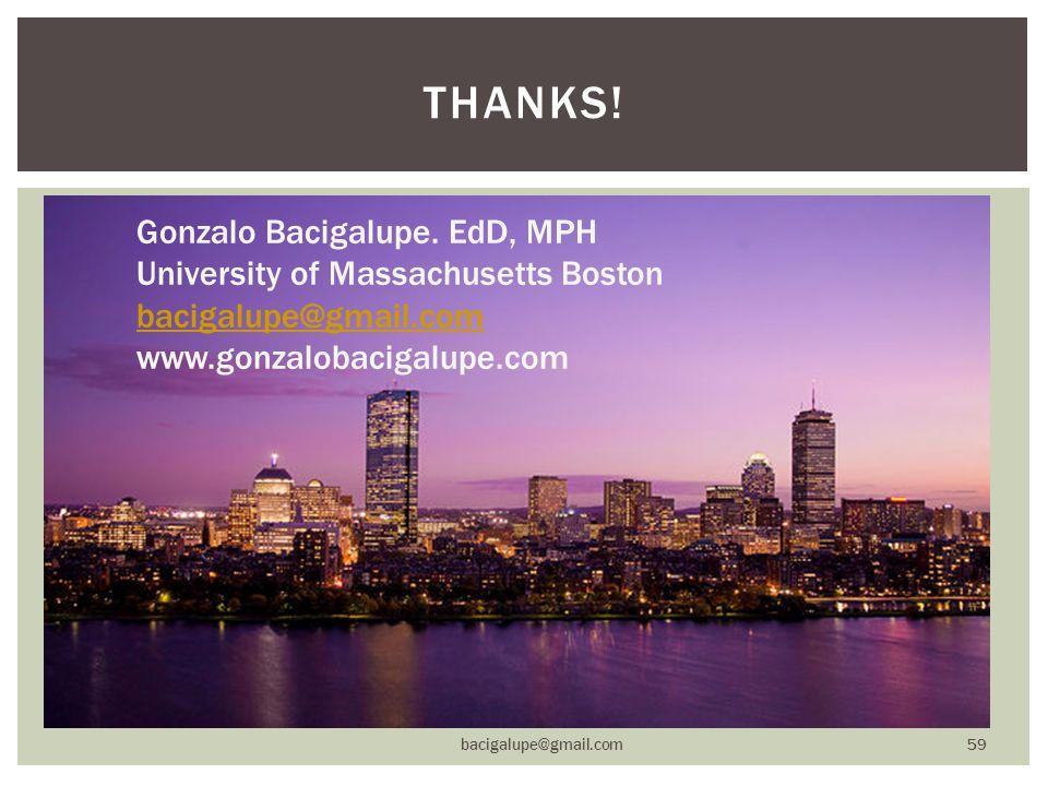  bacigalupe@gmail.com 59 THANKS! Gonzalo Bacigalupe. EdD, MPH University of Massachusetts Boston bacigalupe@gmail.com www.gonzalobacigalupe.com