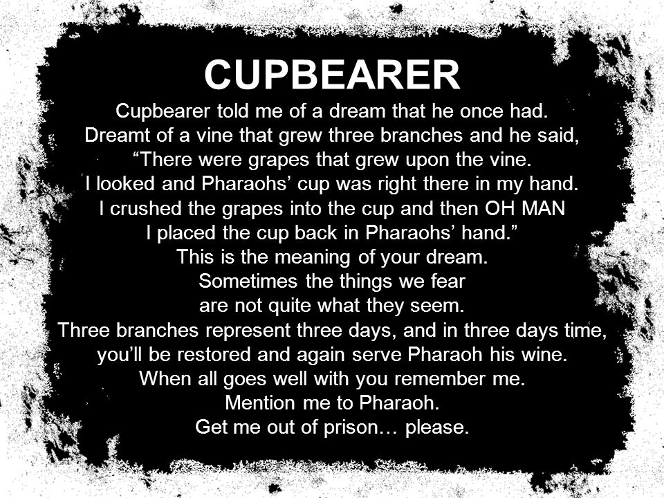 CUPBEARER Cupbearer told me of a dream that he once had.