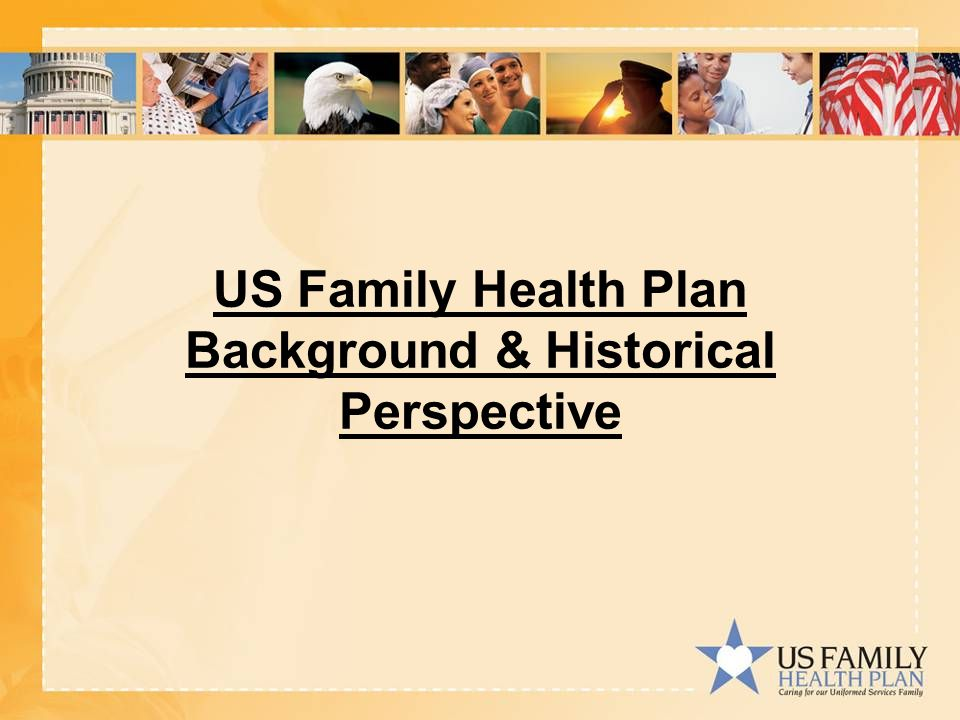 US Family Health Plan Background & Historical Perspective