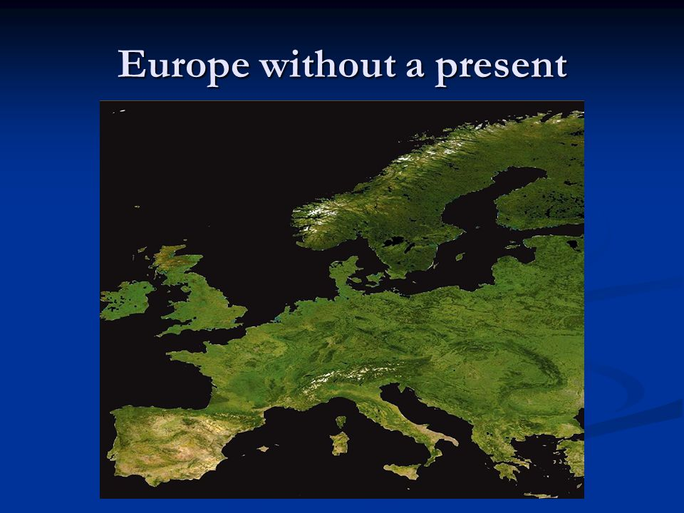 Europe without a present