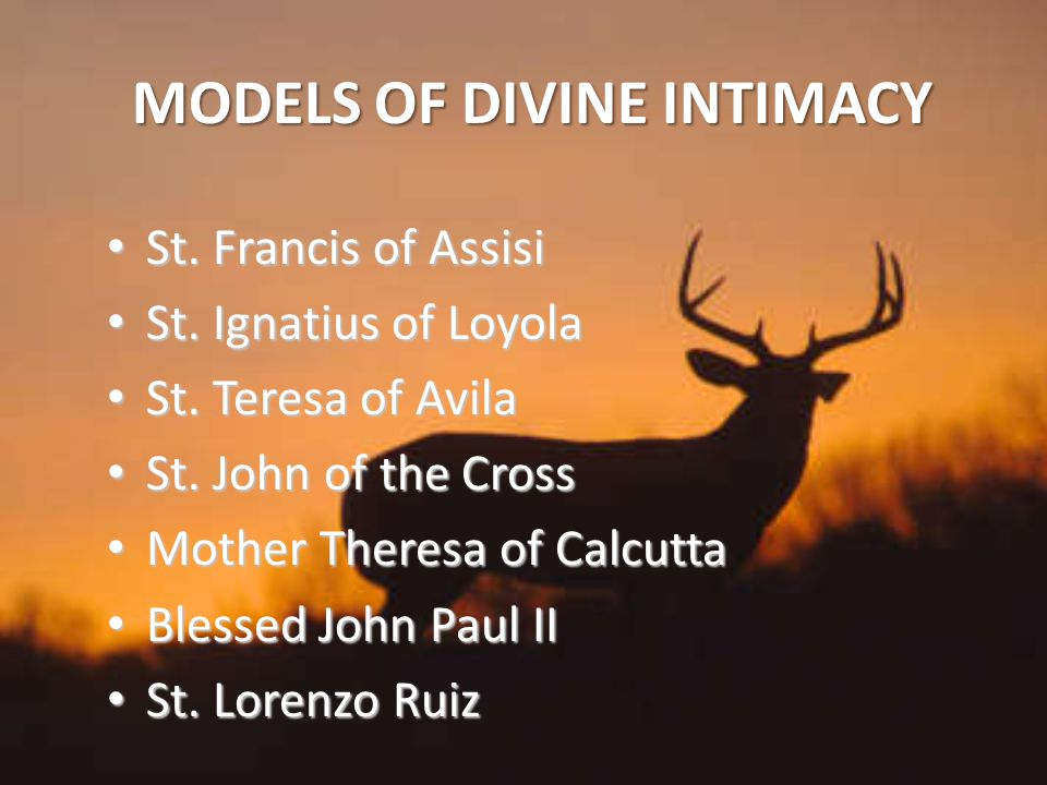 MODELS OF DIVINE INTIMACY St. Francis of Assisi St.